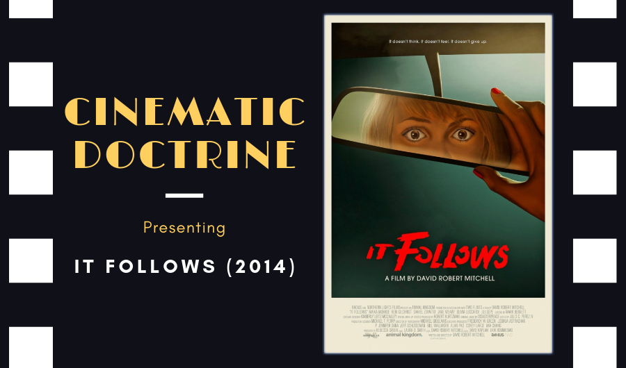 Cinematic Doctrine Christian Movie Podcast Reviews David Robert Mitchell It Follows
