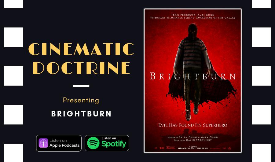 Cinematic Doctrine Christian Movie Podcast Reviews James Gunn Brightburn