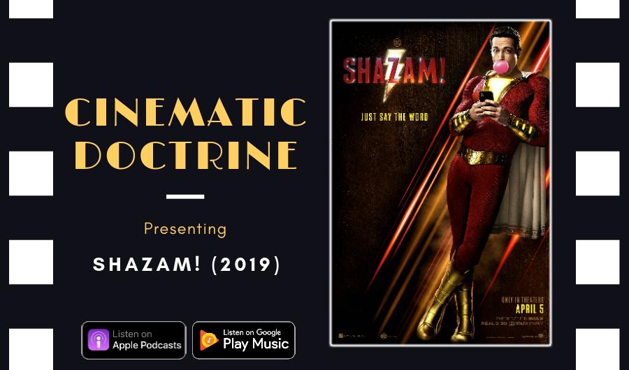 Cinematic Doctrine Christian Movie Podcast Reviews DC Comic book Shazam!