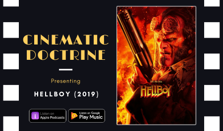 Cinematic Doctrine Christian Movie Podcast Reviews David Harbour Hellboy
