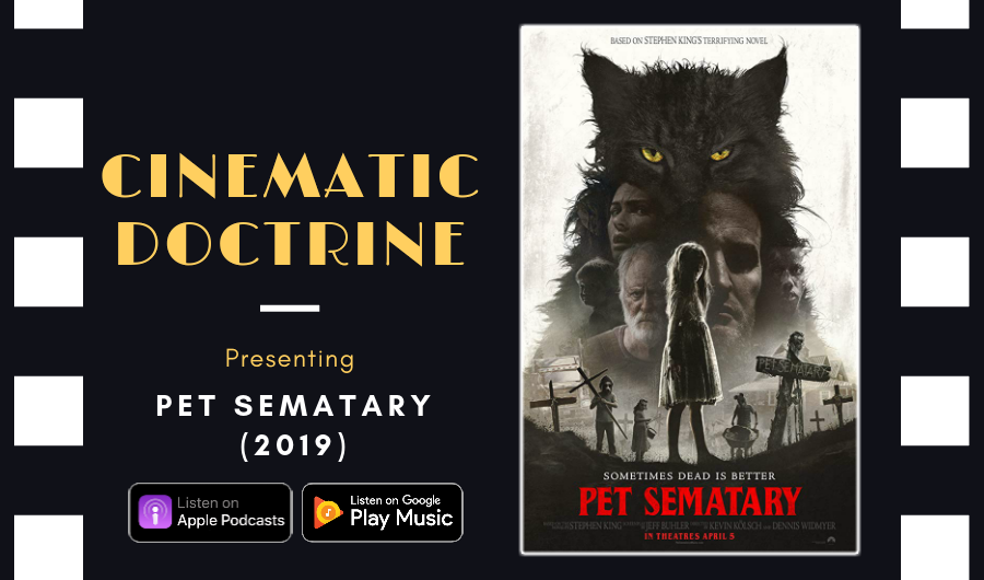 Cinematic Doctrine Christian Movie Podcast Reviews Stephen King Pet Sematary