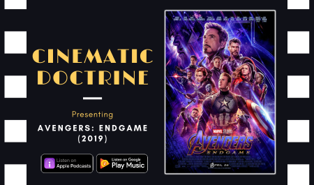 Cinematic Doctrine Christian Movie Podcast Reviews Disney Marvel MCU Avengers Endgame RDJ Chris Evans