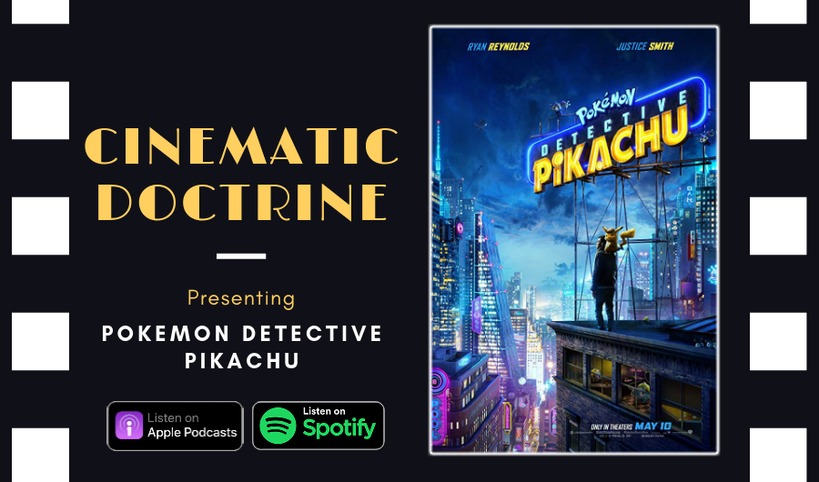 Cinematic Doctrine Christian Movie Podcast Reviews Nintendo Video Game Pokemon Detective Pikachu