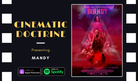 Cinematic Doctrine Christian Movie Podcast Reviews Nicolas Cage Mandy CinDoc
