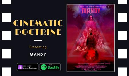 Cinematic Doctrine Christian Movie Podcast Reviews Nicolas Cage Mandy CinDoc