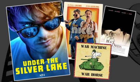 War Machine Vs War Horse Reviews with Cinematic Doctrine Podcast Under the Silver Lake The Nice Guys The Black Dahlia
