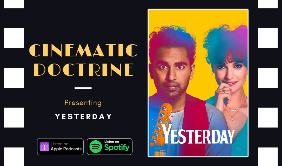 Cinematic Doctrine Christian Movie Podcast Reviews The Beatles Yesterday