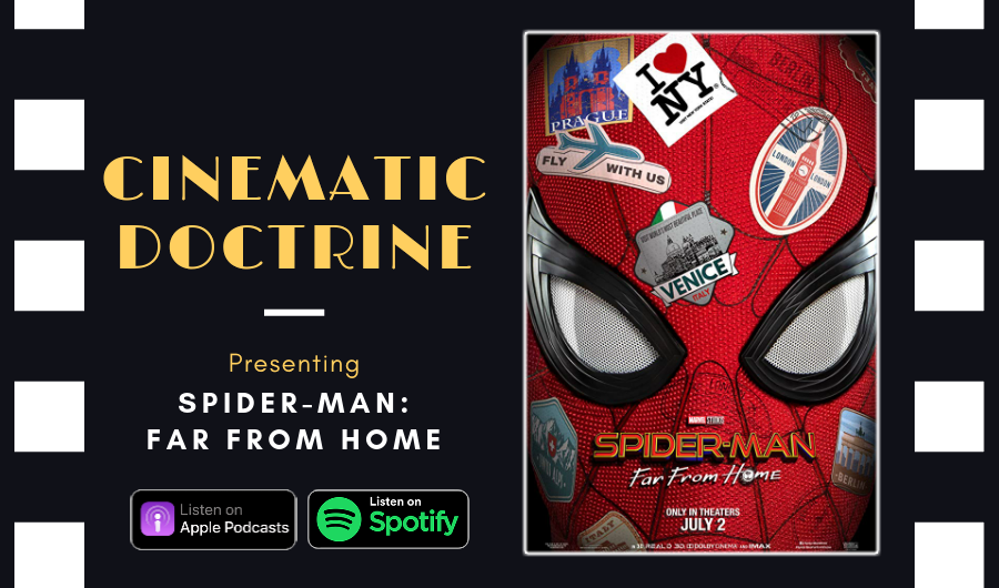 Cinematic Doctrine Christian Movie Podcast Reviews Disney Marvel MCU Spider Man Far From Home