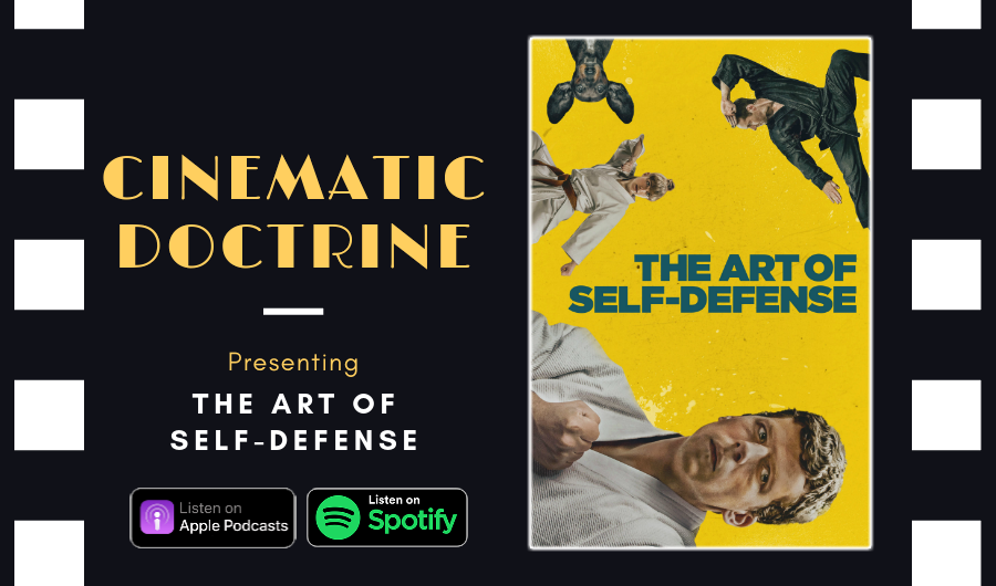 Cinematic Doctrine Christian Movie Podcast Reviews Jesse Eisenberg Imogen Poots The Art of Self Defense
