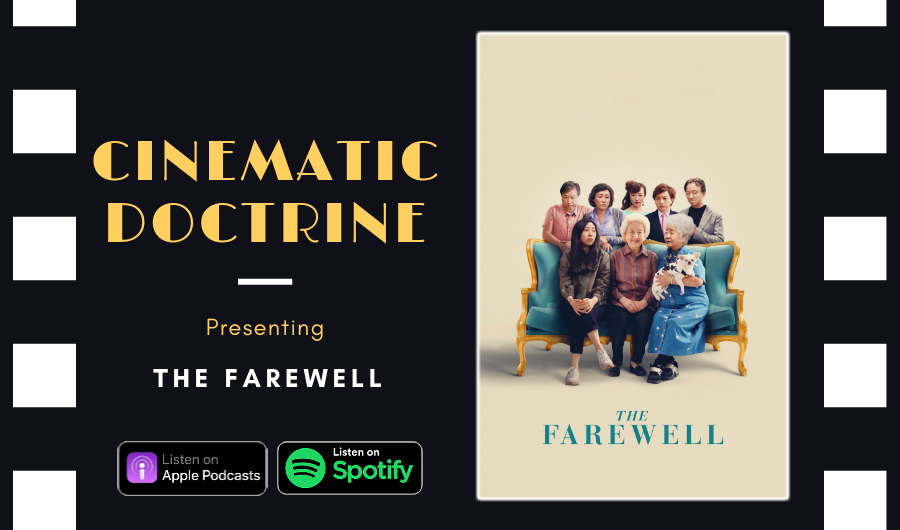 Cinematic Doctrine Christian Movie Podcast Reviews Awkwafina The Farewell CinDoc