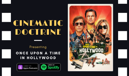 Cinematic Doctrine Christian Movie Podcast Reviews Quentin Tarantino Brad Pitt Once Upon a Time in Hollywood