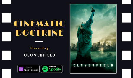 Cinematic Doctrine Christian Movie Podcast Reviews JJ Abrams Cloverfield