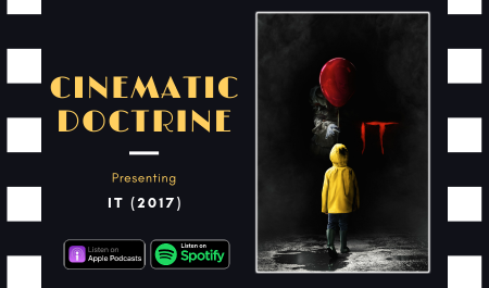 Cinematic Doctrine Christian Movie Podcast Reviews Stephen King It Pennywise CinDoc