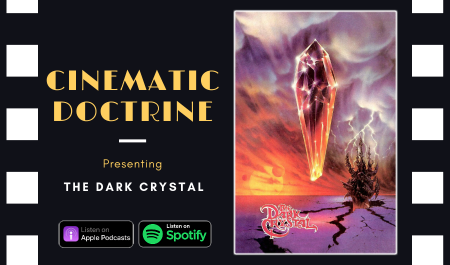 Cinematic Doctrine Christian Movie Podcast Reviews Jim Henson Netflix The Dark Crystal
