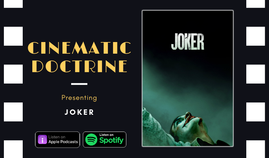Cinematic Doctrine Christian Movie Podcast Reviews DC Comic book Joaquin Phoenix Joker CinDoc