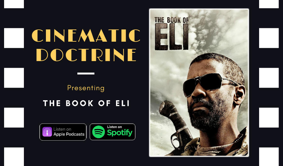 Cinematic Doctrine Christian Movie Podcast Reviews Denzel Washington The Book of Eli