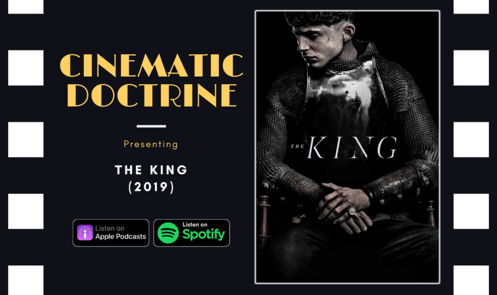 Cinematic Doctrine Christian Movie Podcast Reviews Timothee Chalamet The King CinDoc