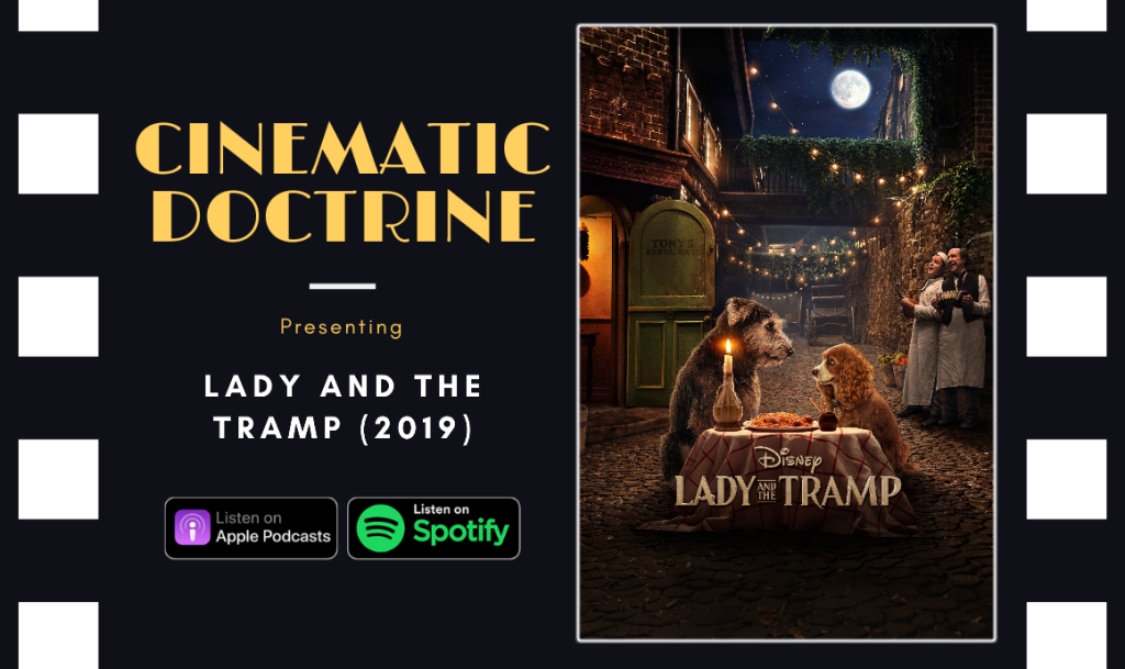 Cinematic Doctrine Christian Movie Podcast Reviews Disney Plus Lady and the Tramp