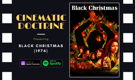 Cinematic Doctrine Christian Movie Podcast Reviews Horror Slasher Black Christmas CinDoc