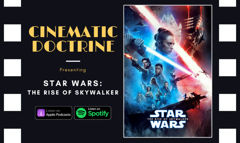 Cinematic Doctrine Christian Movie Podcast Reviews Disney Star Wars The Rise of Skywalker
