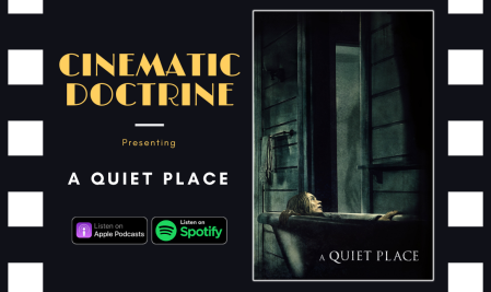 Cinematic Doctrine Christian Movie Podcast Reviews Emily Blunt John Krasinski A Quiet Place