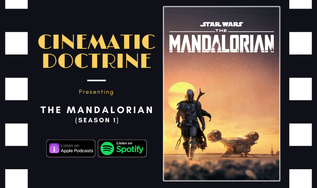 Cinematic Doctrine Christian Movie Podcast Reviews Disney Star Wars The Mandalorian