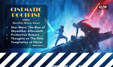Cinematic Doctrine Christian Movie Podcast talks Star Wars News Rumors The First Temptation of Christ