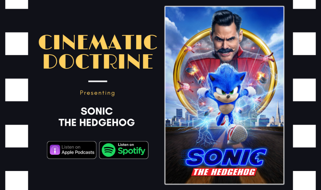 Cinematic Doctrine Christian Movie Podcast Reviews Video Game Sonic the Hedgehog CinDoc