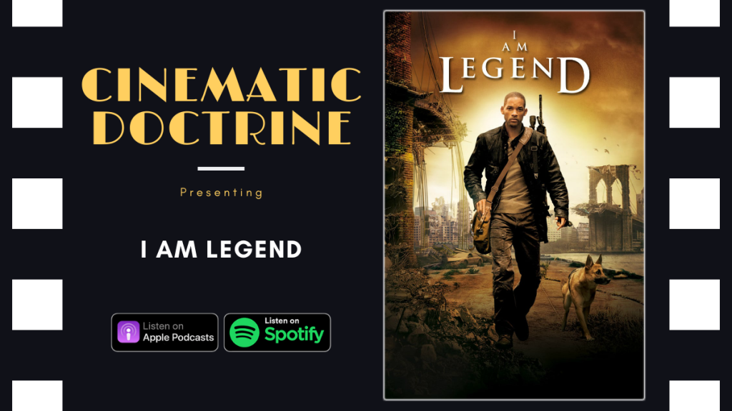 Cinematic Doctrine Christian Movie Podcast Reviews Will Smith I Am Legend with Film_Junkie_Reviews Popcorn Theology