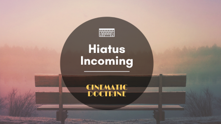 Hiatus Blog for Cinematic Doctrine Christian Movie Podcast CinDoc