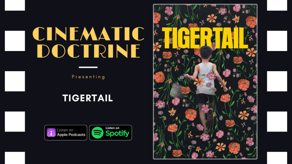 Cinematic Doctrine Christian Movie Podcast Reviews Netflix Tigertail CinDoc