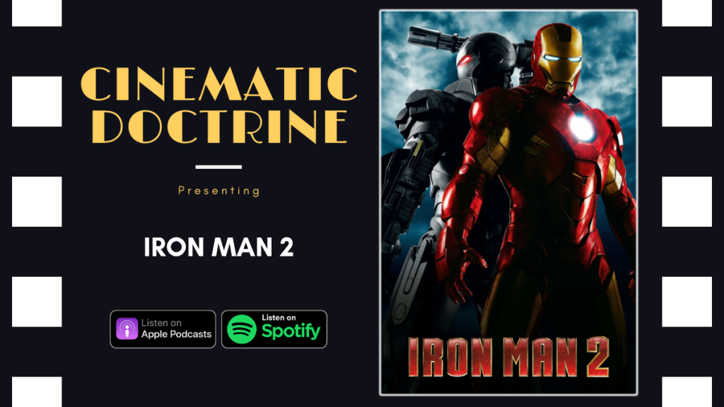 Cinematic Doctrine Christian Movie Podcast talks Disney Marvel Iron Man 2 with The Polymath Roundtable Caleb Young