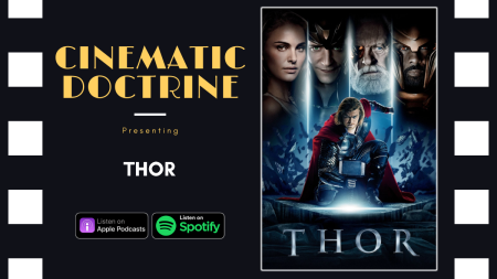 Cinematic Doctrine Christian Movie Podcast talks Disney Marvel Thor with The Angry Christian Podcast Brad Bates