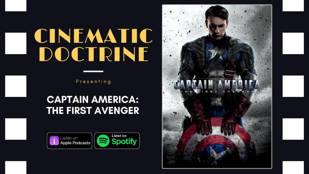 Cinematic Doctrine Christian Movie Podcast talks Disney Marvel Captain America The First Avenger CinDoc
