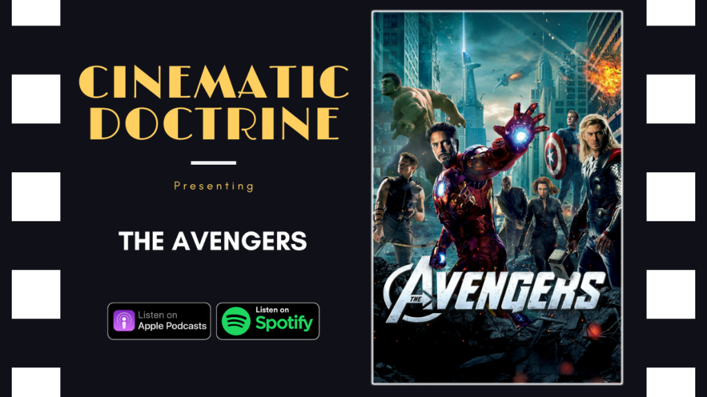 Cinematic Doctrine Christian Movie Podcast talks Disney Marvel The Avengers with Shattercast John Weiand Derrick Whitmore
