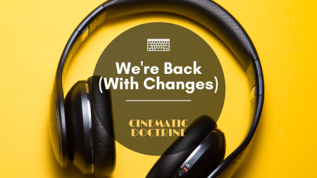 Back from Hiatus Blog Cinematic Doctrine Christian Movie Podcast CinDoc