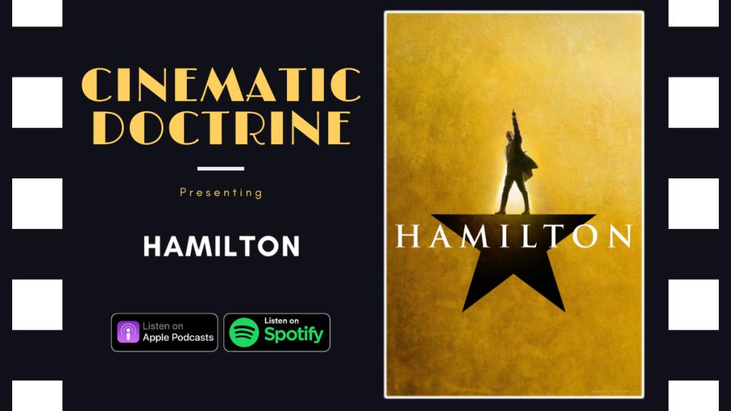 Cinematic Doctrine Christian Movie Podcast talks Disney Hamilton with Truce Podcast Chris Staron