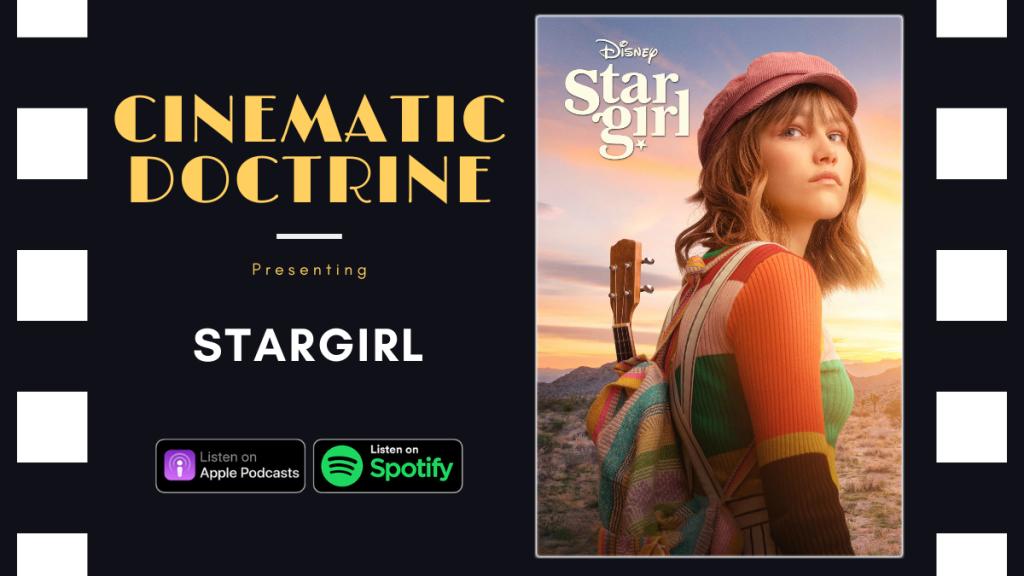 Christian Movie Podcast Cinematic Doctrine discusses Disney Plus Stargirl book CinDoc