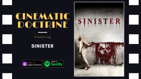 Sinister Horror Movie review on Cinematic Doctrine Christian Podcast CINDOC