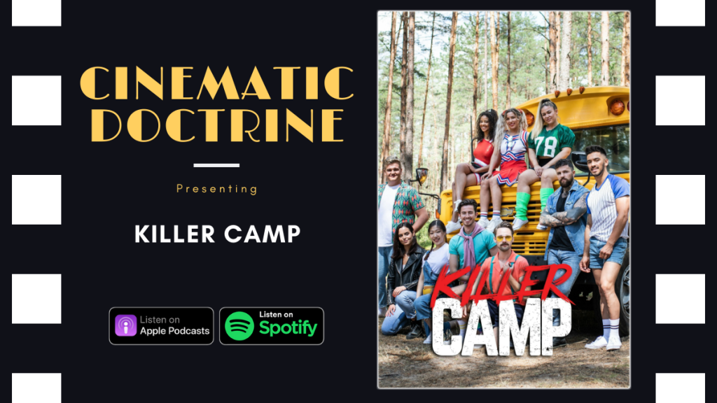 Killer Camp reality show on CW discussed on Christian Movie Podcast Cinematic Doctrine CINDOC