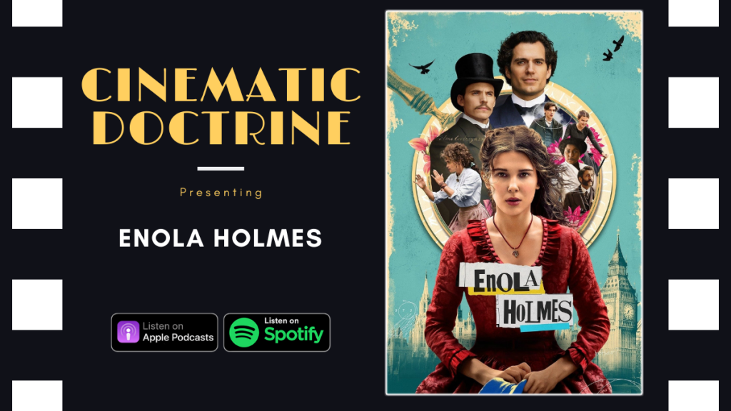 Millie Bobby Brown in Netflix Original Enola Holmes reviewed on Cinematic Doctrine Christian Podcast