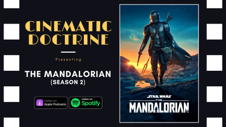 Disney Star Wars The Mandalorian Season Two on Christian Movie Podcast Cinematic Doctrine