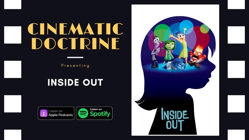 Cinematic Doctrine Christian Movie Podcast Reviews Disney Pixar Inside Out
