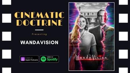 WandaVision Disney Marvel Review on Christian Movie Podcast Cinematic Doctrine