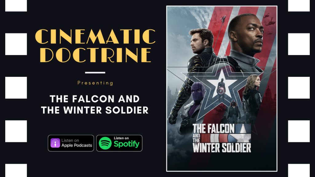 Disney Marvel the Falcon and the Winter Soldier reviewed on Christian Movie Podcast Cinematic Doctrine