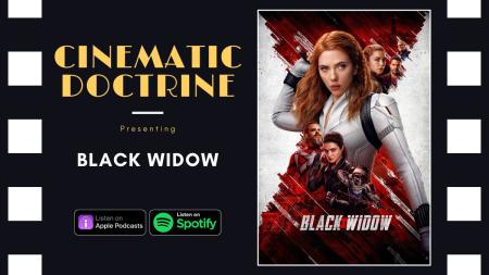 Disney Marvel Black Widow reviewed on Cinematic Doctrine Christian Movie Podcast