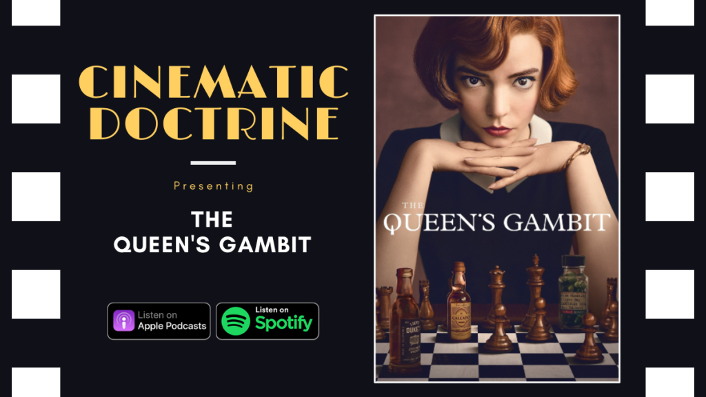 Netflix Anya Taylor Joy The Queen's Gambit Reviewed on Christian Podcast Cinematic Doctrine
