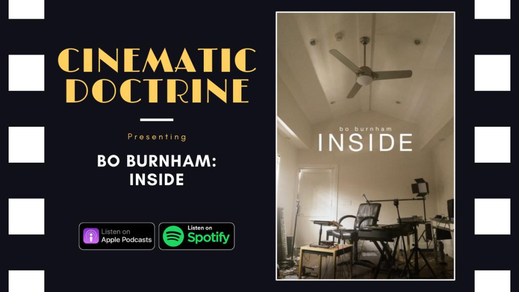 Bo Burnham Inside Netflix Comedy Special Reviewed on Christian Movie Podcast Cinematic Doctrine