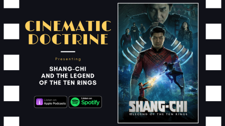 Disney Marvel Shang Chi Ten Rings reviewed on Christian Podcast Cinematic Doctrine