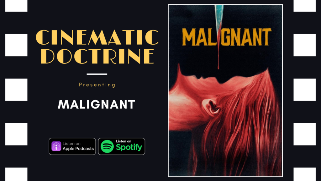 Malignant James Wan Cinematic Doctrine Podcast Review